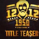 12-12-1950 – Title Teaser