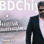 Dhruva Natchathiram Official Teaser 2