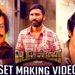 VADACHENNAI – Set Making