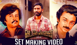 VADACHENNAI – Set Making mp3 audio songs