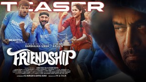 Friendship Teaser – Tamil