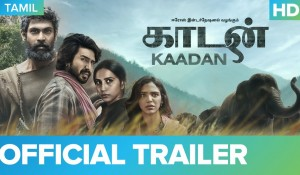 Kaadan Official Trailer