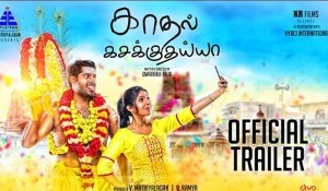 Kaadhal Kasakkuthaiyya Official Trailer