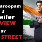 Vishwaroopam 2 Trailer Review by Filmi street