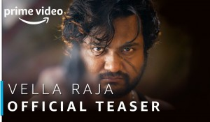 Vella Raja Official Teaser mp3 audio songs