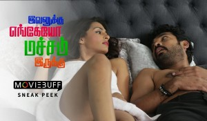 Ivanukku Engaiyo Macham Iruku – Moviebuff Sneak Peek mp3 audio songs