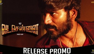 VADACHENNAI – Anbu is the Anchor NEW PROMO mp3 audio songs