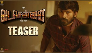 Vada Chennai teaser mp3 audio songs