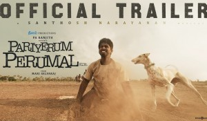 Pariyerum Perumal Trailer mp3 audio songs