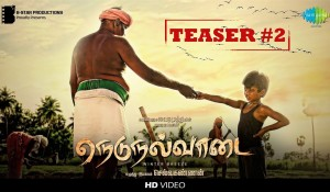 Nedunalvaadai Official Teaser 2 mp3 audio songs