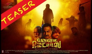 GANGS OF MADRAS FIRST LOOK TEASER mp3 audio songs