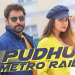 Pudhu Metro Rail Video