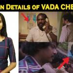 VADA CHENNAI – Hidden Details by FILMI STREET